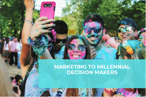 Marketing to Millennial Decision Makers