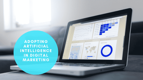 Adopting Artificial Intelligence in Digital Marketing