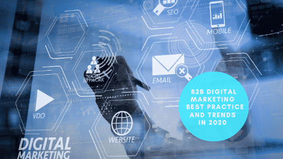 B2B Digital Marketing Trends in 2020